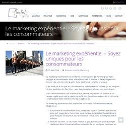 Le marketing expérientiel - Soyez uniques pour les consommateurs – HabefastHabefast