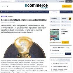 Les consommateurs, impliqués dans le marketing