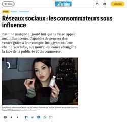 Réseaux sociaux : les consommateurs sous influence