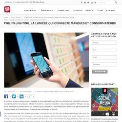 Philips Lighting, la lumière qui connecte marques et consommateurs