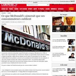 Ce que McDonald's aimerait que ses consommateurs oublient - 12/04/2013 - ladepeche.fr