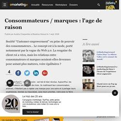 Consommateurs / marques : l'age de raison