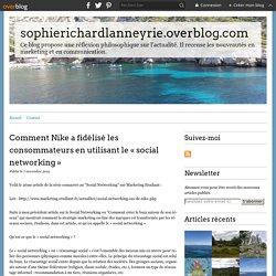 Comment Nike a fidélisé les consommateurs en utilisant le « social networking » - sophierichardlanneyrie.overblog.com