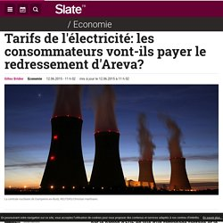 Tarifs de l'électricité: les consommateurs vont-ils payer le redressement d'Areva?
