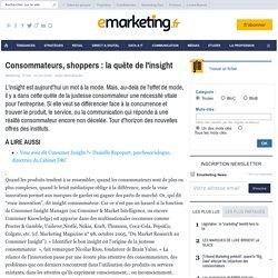 Consommateurs, shoppers : la quête de l'insight - Métier enquête - Etudes