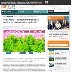 #Smartcity : l'agriculture urbaine au service de la consommation locale