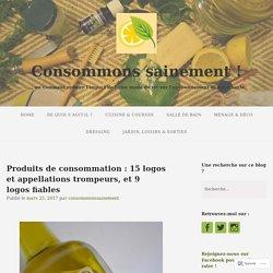 Produits de consommation : 15 logos et appellations trompeurs, et 9 logos fiables – Consommons sainement !