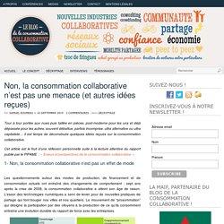 Non, la consommation collaborative n'est pas une menace (et autres idées reçues)