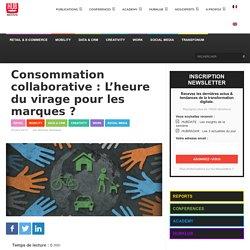 Consommation collaborative : L'heure du virage pour les marques ?