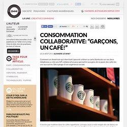 "Consommation collaborative: ""garçons, un café!"""