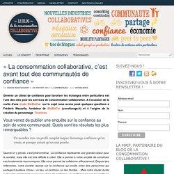 «La consommation collaborative, c'est avant tout des communautés de confiance»