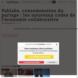 Fablabs, consommation du partage : les nouveaux codes de l'économie collaborative