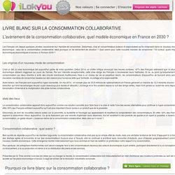 Livre blanc sur la consommation collaborative par Edouard Dumortier - ILokYou
