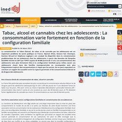 Tabac, alcool et cannabis chez les adolescents : La consommation varie fortement en fonction de la configuration familiale / INED, mars 2021