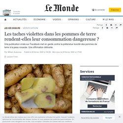 Les taches violettes dans les pommes de terre rendent-elles leur consommation dangereuse?