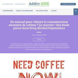 Un manuel pour réduire la consommation excessive de caféine ? Ça marche ! Une étude parue dans Drug Alcohol Dependence