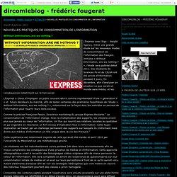 NOUVELLES PRATIQUES DE CONSOMMATION DE L'INFORMATION - dircomleblog