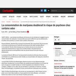 La consommation de marijuana doublerait le risque de psychose chez certains ados