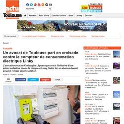 Un avocat de Toulouse part en croisade contre le compteur de consommation électrique Linky