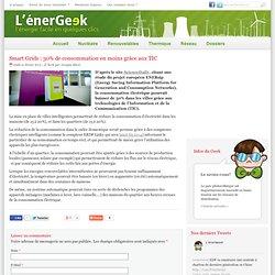 Smart Grids : 30% de consommation en moins grâce aux TIC