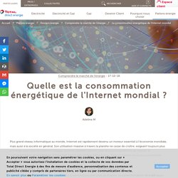 Quelle est la consommation énergétique de l'Internet mondial ? - Total Direct Energie