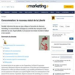 Consommation: le nouveau statut de la Liberté - Les fondamentaux du marketing