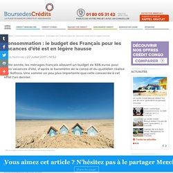Consommation : le budget des Français pour les vacances d'été est en légère hausse