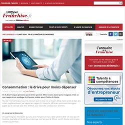 Consommation : le drive pour moins dépenser - L'Officiel de la Franchise