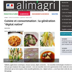 """Cuisine et consommation : la génération """"digital native"""""""