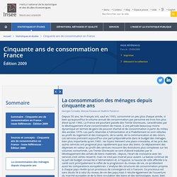 La consommation des ménages depuis cinquante ans−Cinquante ans de consommation en France - Édition 2009
