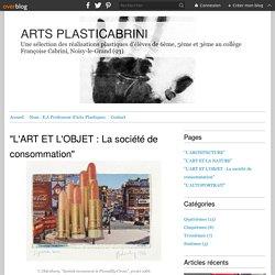 """""""L'ART ET L'OBJET : La société de consommation"""" - ARTS PLASTICABRINI"""