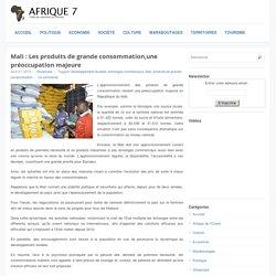 Mali : Les produits de grande consommation,une préoccupation majeure