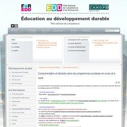 EDD : les textes - Consommation et déchets dans les programmes scolaires en cours et à venir