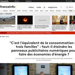 """""""C'est l'équivalent de la consommation de trois familles"""" : faut-il éteindre les panneaux publicitaires numériques pour faire des économies d'énergie ?"""