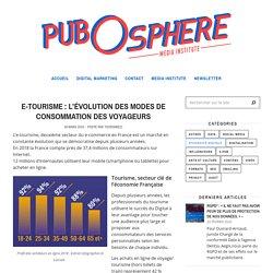 E-tourisme: l'évolution des modes de consommation des voyageurs – Pubosphere