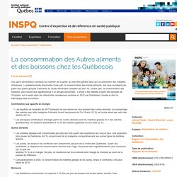 INSPQ - JANV 2020 - La consommation des Autres aliments et des boissons chez les Québécois