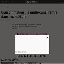 Consommation : le multi-canal rentre dans les mœurs