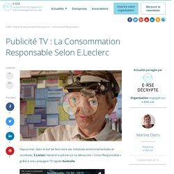 Publicité TV : La Consommation Responsable Selon E.Leclerc