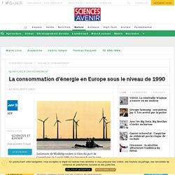 La consommation d'énergie en Europe sous le niveau de 1990 - Sciencesetavenir.fr