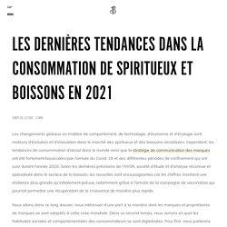 Tendances Consommation Secteur Boisson et Spiritueux en 2021