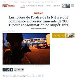 Les forces de l'ordre de la Nièvre ont commencé à dresser l'amende de 200 € pour consommation de stupéfiants - Nevers (58000)