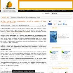 ACTU ENVIRONEMENT 01/02/11 La FAO s'alarme d'une consommation record de poissons et d'une surexploitation des stocks