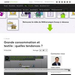 Grande consommation et textile : quelles tendances ?