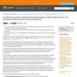 Les dix plus grandes tendances de consommation en 2016 selon Ericsson : les utilisateurs...