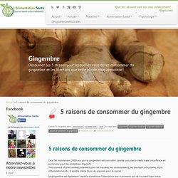 5 raisons de consommer du gingembre - L'Alimentation Santé
