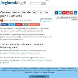 Consommer moins de calories par jour : 7 astuces