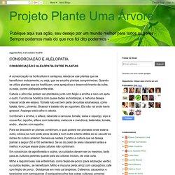 Projeto Plante Uma Árvore: CONSORCIAÇÃO E ALELOPATIA