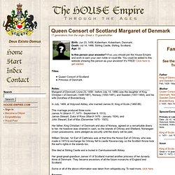 House Empire - Queen Consort of Scotland Margaret of Denmark