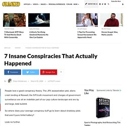 7 Insane Conspiracies That Actually Happened