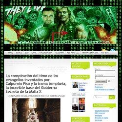 La conspiración del timo de los evangelios inventados por Calpurnio Piso y la trama templaria, la increíble base del Gobierno Secreto de la Mafia X